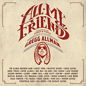 All My Friends: Celebrating The Songs & Voice Of Gregg Allman by Various Artists