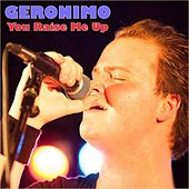 You Raise Me Up von Geronimo