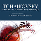 Tchaikovsky: Symphony No. 6 in B Minor, Op. 74 'Pathetique' de L'Orchestre de la Suisse Romande