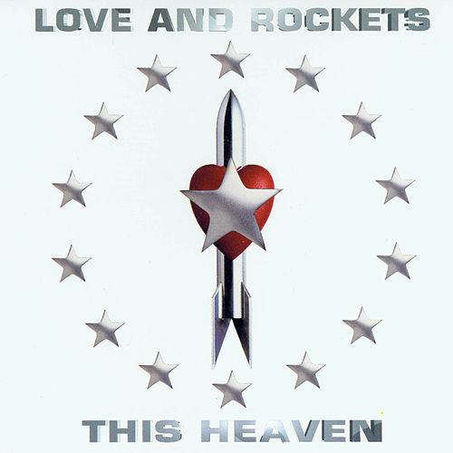 This Heaven by Love & Rockets