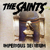 Imperious Delirium by The Saints