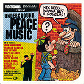 Vibrations, Underground Peace Music by Various Artists