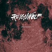 Lonely Sunday by Reignwolf