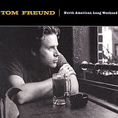 North American Long Weekend by Tom Freund