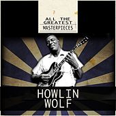 All the Greatest Masterpieces (Remastered) de Howlin' Wolf