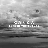 Eyes in the Clouds (Remixes) by Ganga (Hindi)