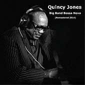 Big Band Bossa Nova (Remastered 2014) de Quincy Jones