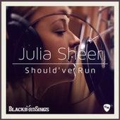 Should've Run by Julia Sheer