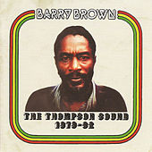 The Thompson Sound 1979-1982 by Barry Brown