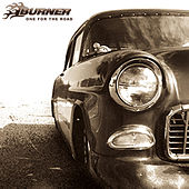 One For The Road by Burner