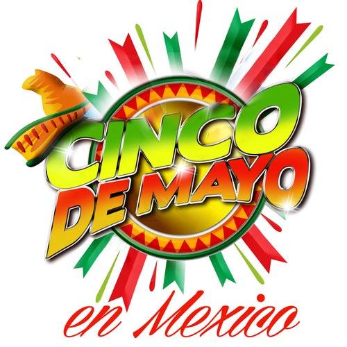 Cinco de Mayo en Mexico by Various Artists