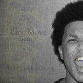 First Move de The Bangz