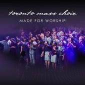 Made for Worship by Toronto Mass Choir