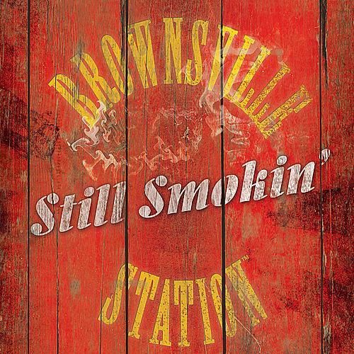 Still Smokin' by Brownsville Station
