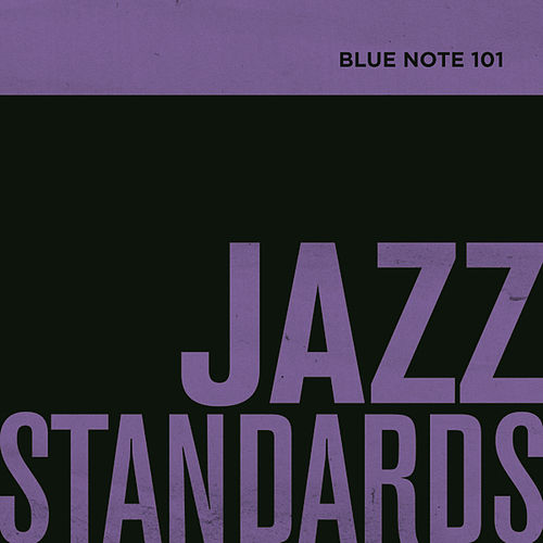 Blue Note 101: Jazz Standards by Various Artists