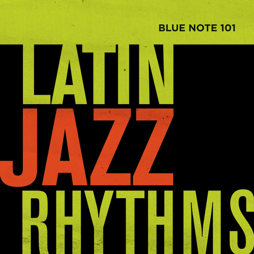 Blue Note 101: Latin Jazz Rhythms by Various Artists