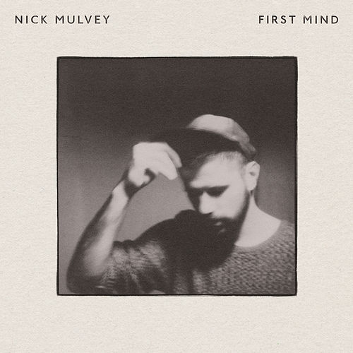 First Mind by Nick Mulvey