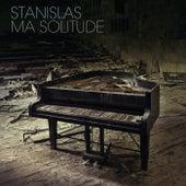 Ma Solitude by Stanislas