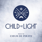 Child Of Light de Coeur de Pirate