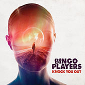 Knock You Out von Bingo Players