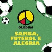 Samba, Futebol e Alegria de Olodum