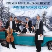 Winter Wonderland by Bremer Kaffeehaus-Orchester
