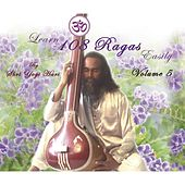 Learn 108 Ragas Easily, Vol. 5 von Yogi Hari