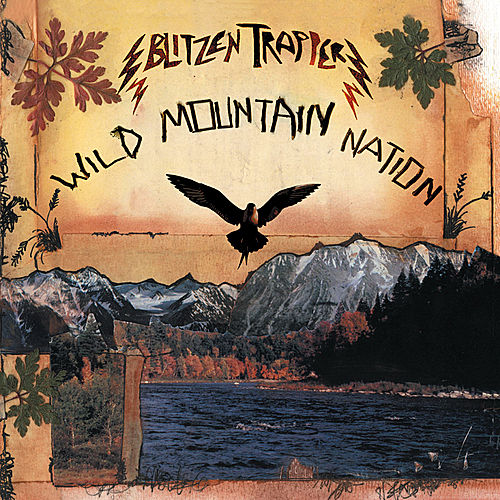 Wild Mountain Nation by Blitzen Trapper