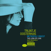 The Look Of Love - Burt Bacharach Songbook by Trijntje Oosterhuis