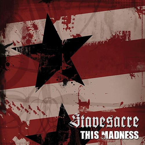 This Madness by Stavesacre