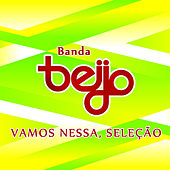 Vamos Nessa, Seleção de Banda Beijo