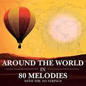 Around the World In 80 Melodies by 101 Strings Orchestra