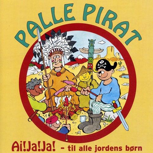 Ai!Ja!Ja! by Palle Pirat