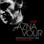 Vol.28 - 2003 Discographie Studio Originale de Charles Aznavour