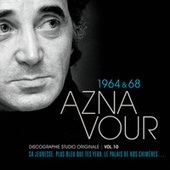 Vol.10 - 1964 & 1968 Discographie Studio Originale de Charles Aznavour