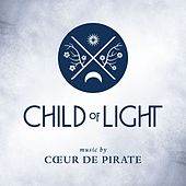 Child of Light von Coeur de Pirate