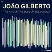 João Gilberto: The Hits of the Boss of Bossa Nova de João Gilberto