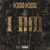 I Am by Kidd Kidd