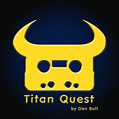 Titan Quest by Dan Bull