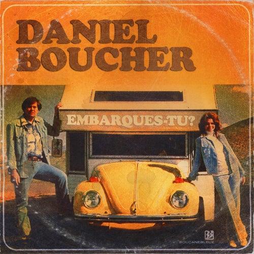 Embarques-tu ? by Daniel Boucher