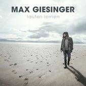 Laufen Lernen von Max Giesinger