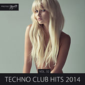 Techno Club Hits 2014, Vol. 32 by Various Artists