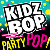 Kidz Bop Party Pop by KIDZ BOP Kids