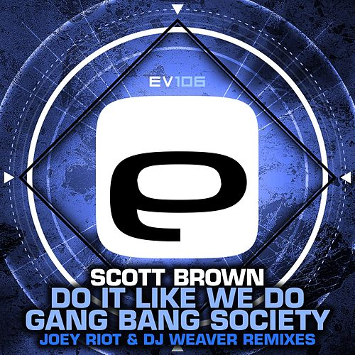 Do It Like We Do / Gang Bang Society - Single by Scott Brown