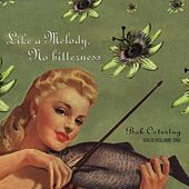 Like a Melody, No Bitterness: Bob Ostertag Solo Volume 1 by Bob Ostertag