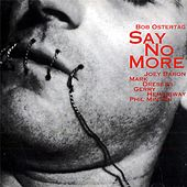 Say No More, Vol. 1 by Bob Ostertag