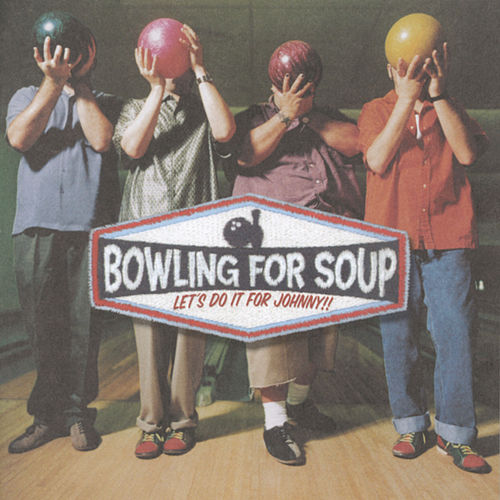 Let's Do It For Johnny!! by Bowling For Soup