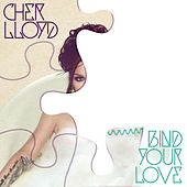 Bind Your Love by Cher Lloyd