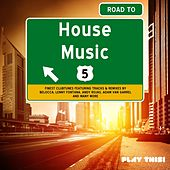 Road to House Music, Vol. 5 by Various Artists
