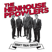 Direct from Chicago by Henhouse Prowlers